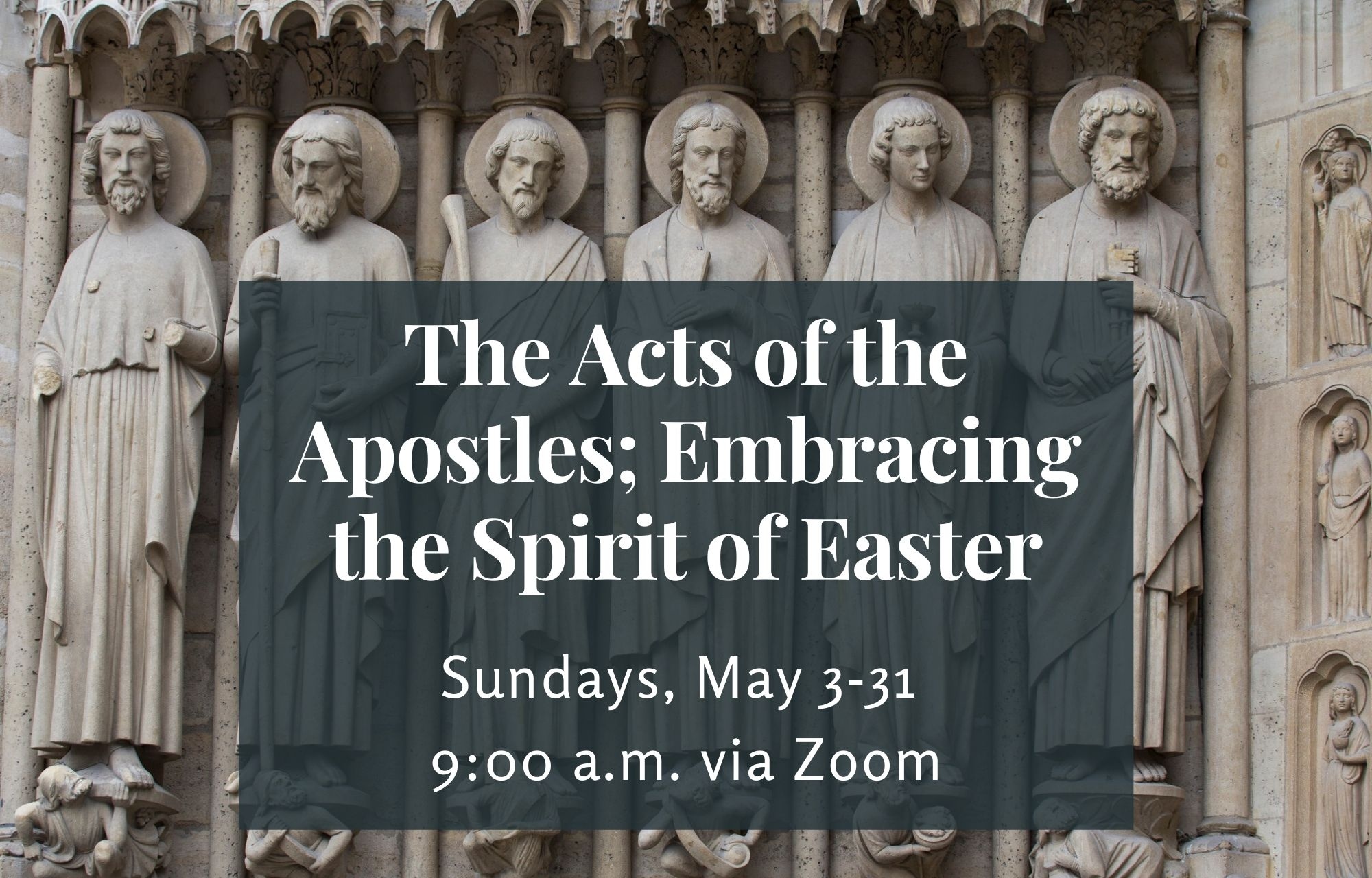 Acts of the Apostles Spiritual Formation Class: Sundays, May 3-31
