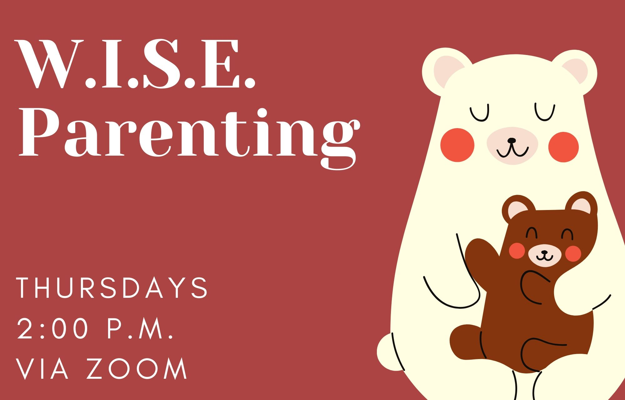 WISE Parenting- Thursdays 2:00 p.m.