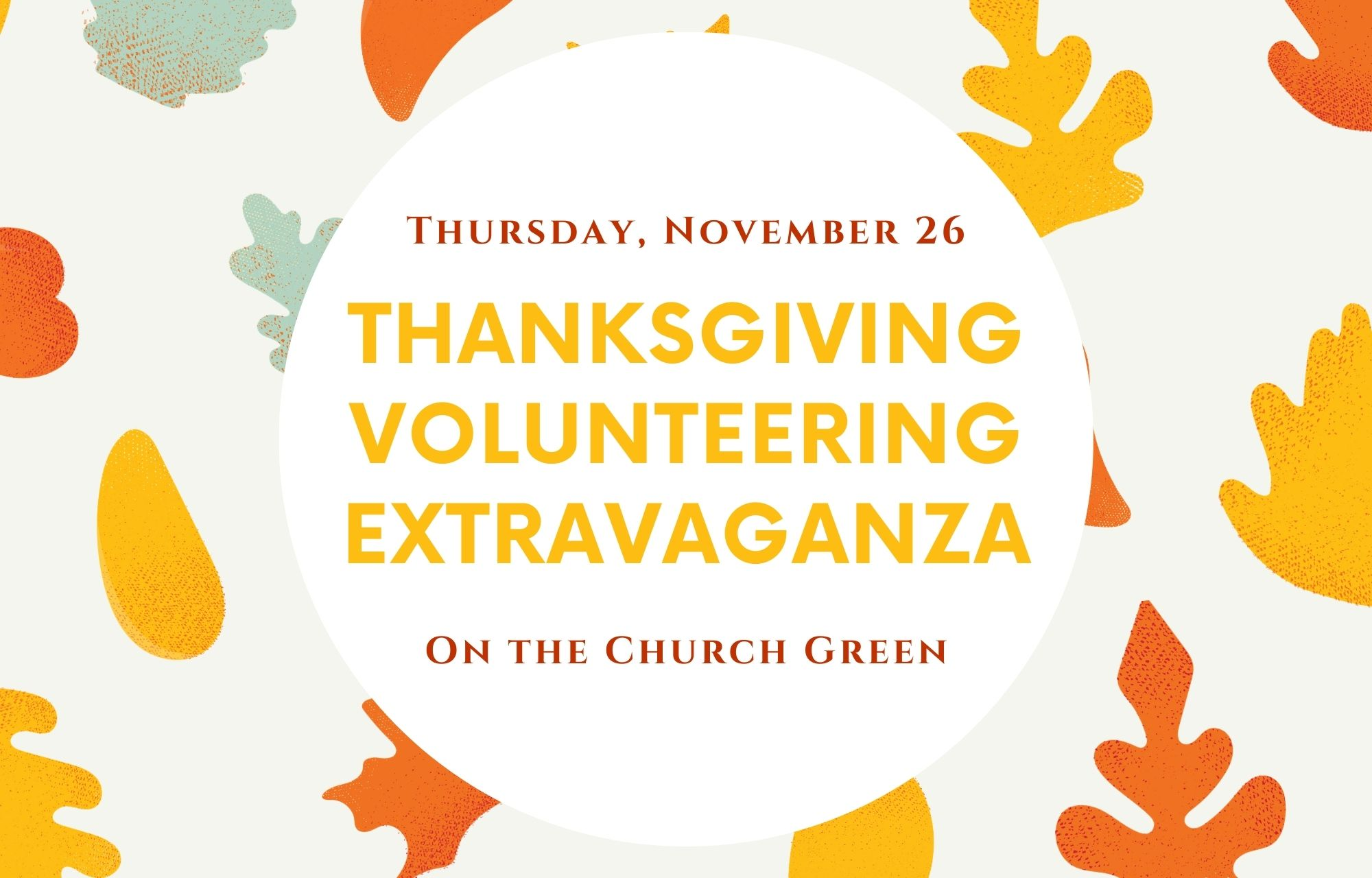Thanksgiving Volunteering Extravaganza: November 26
