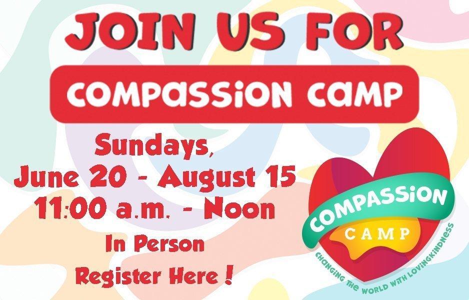 Compassion Camp: Sundays, June 20-August 15